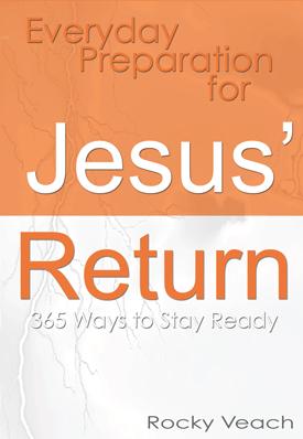 Daily Devotional by Rocky Veach: Everyday Preparation for Jesus' Return